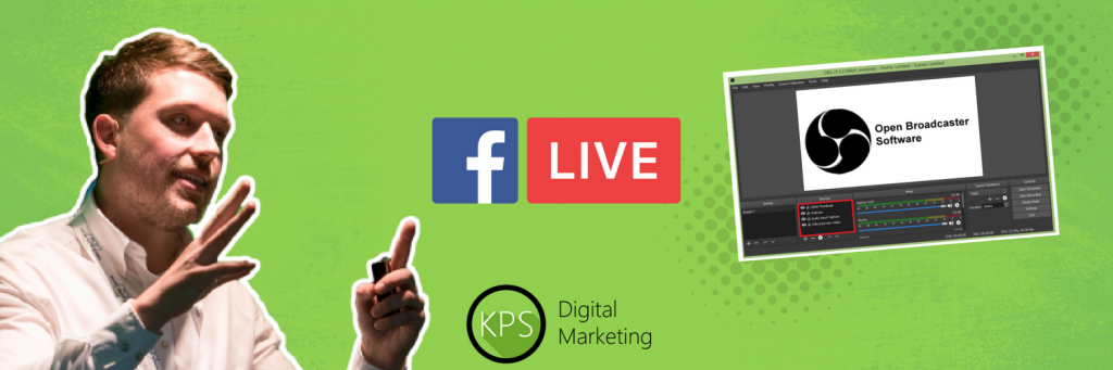 OBS Studio Facebook Live Tutorial 2018 | KPS Digital Marketing
